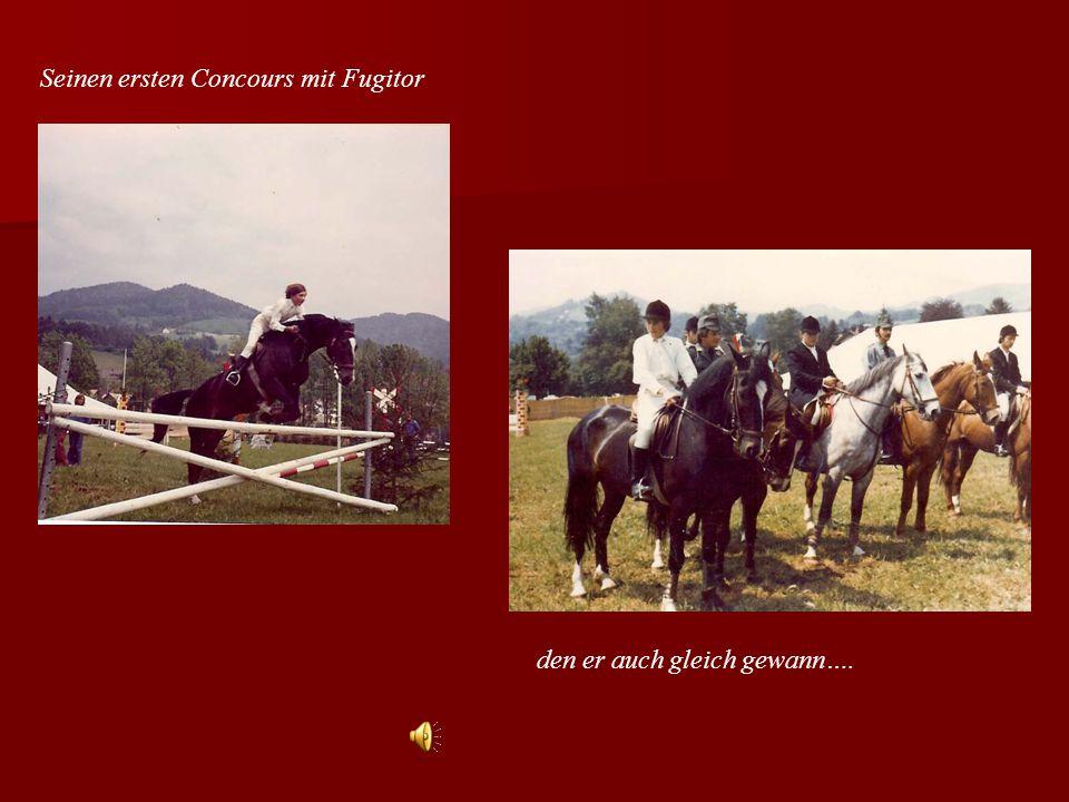 Seinen ersten Concours mit Fugitor den er auch gleich gewann….