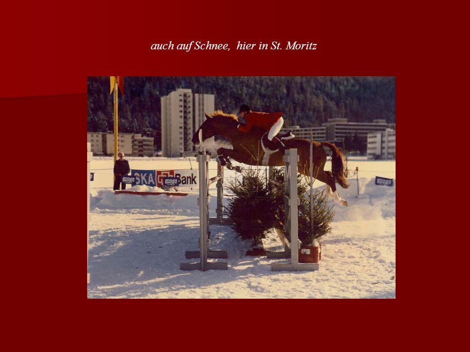 auch auf Schnee, hier in St. Moritz