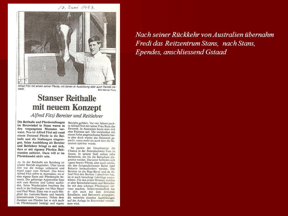 Nach seiner Rückkehr von Australien übernahm Fredi das Reitzentrum Stans, nach Stans, Ependes, anschliessend Gstaad