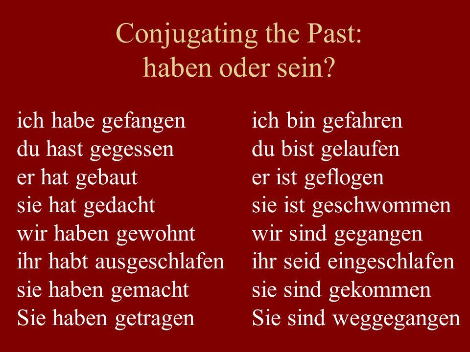 Conjugating the Past: haben oder sein.
