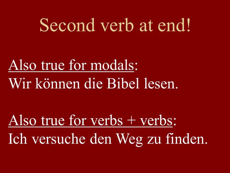 Also true for modals: Wir können die Bibel lesen.