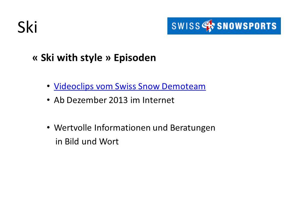 Ski « Ski with style » Episoden Videoclips vom Swiss Snow Demoteam Ab Dezember 2013 im Internet Wertvolle Informationen und Beratungen in Bild und Wor