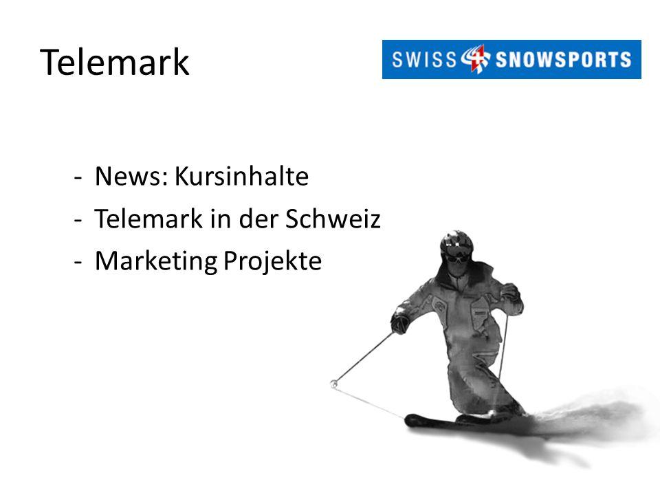 Telemark -News: Kursinhalte -Telemark in der Schweiz -Marketing Projekte
