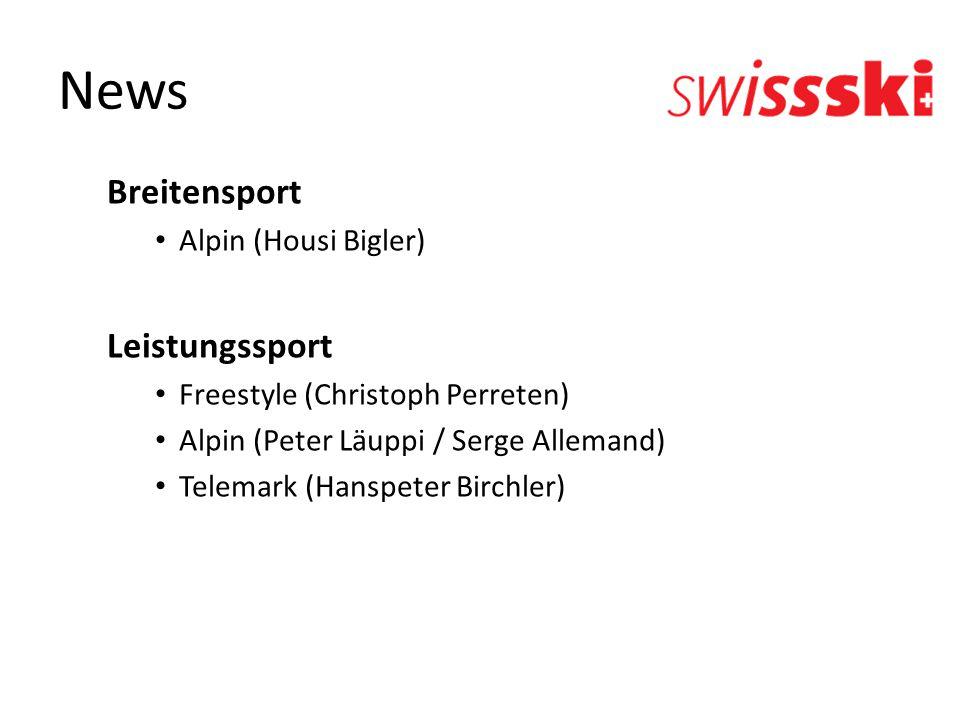 News Breitensport Alpin (Housi Bigler) Leistungssport Freestyle (Christoph Perreten) Alpin (Peter Läuppi / Serge Allemand) Telemark (Hanspeter Birchle