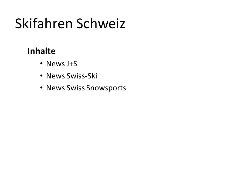 Skifahren Schweiz Inhalte News J+S News Swiss-Ski News Swiss Snowsports