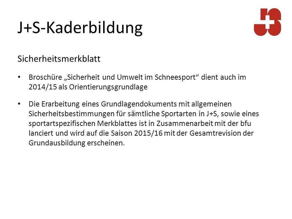 """J+S-Kaderbildung Sicherheitsmerkblatt Broschüre """"Sicherheit und Umwelt im Schneesport"""" dient auch im 2014/15 als Orientierungsgrundlage Die Erarbeitun"""