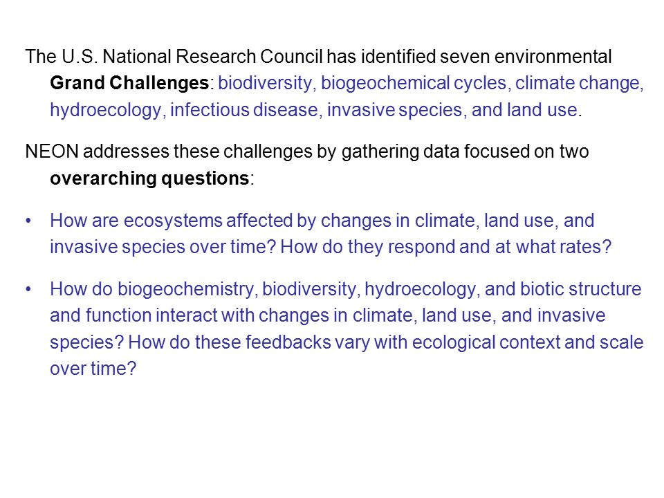 The U.S. National Research Council has identified seven environmental Grand Challenges: biodiversity, biogeochemical cycles, climate change, hydroecol