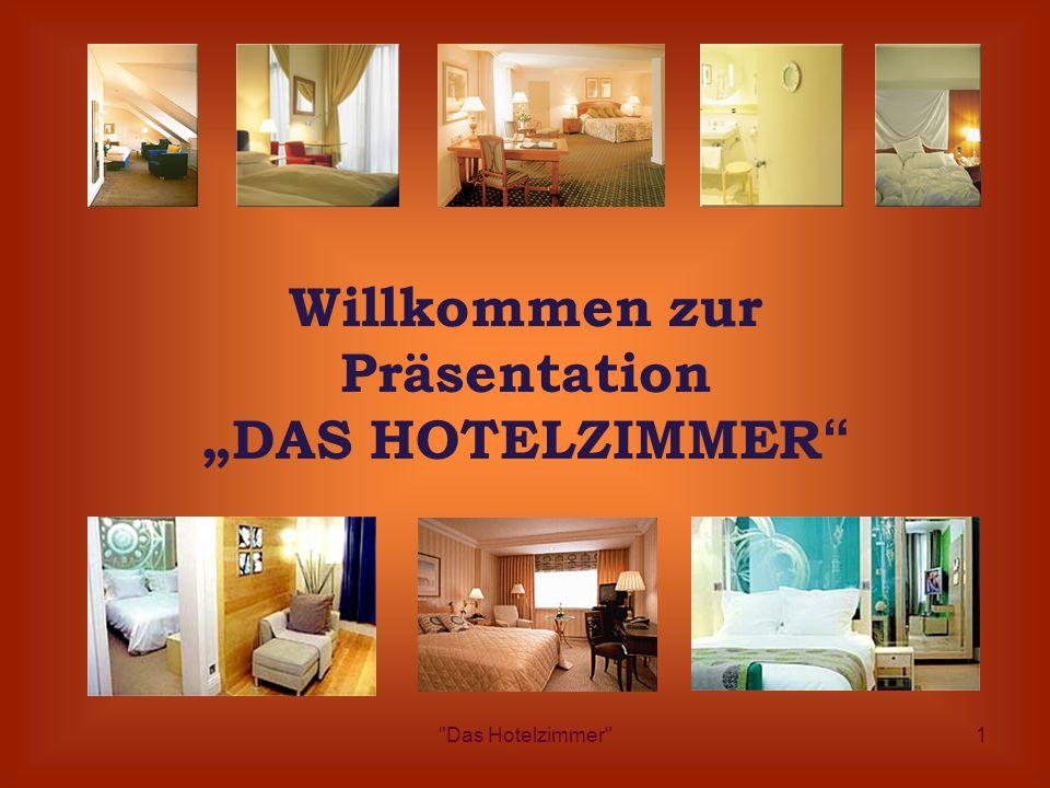 """Das Hotelzimmer 1 Willkommen zur Präsentation """"DAS HOTELZIMMER"""