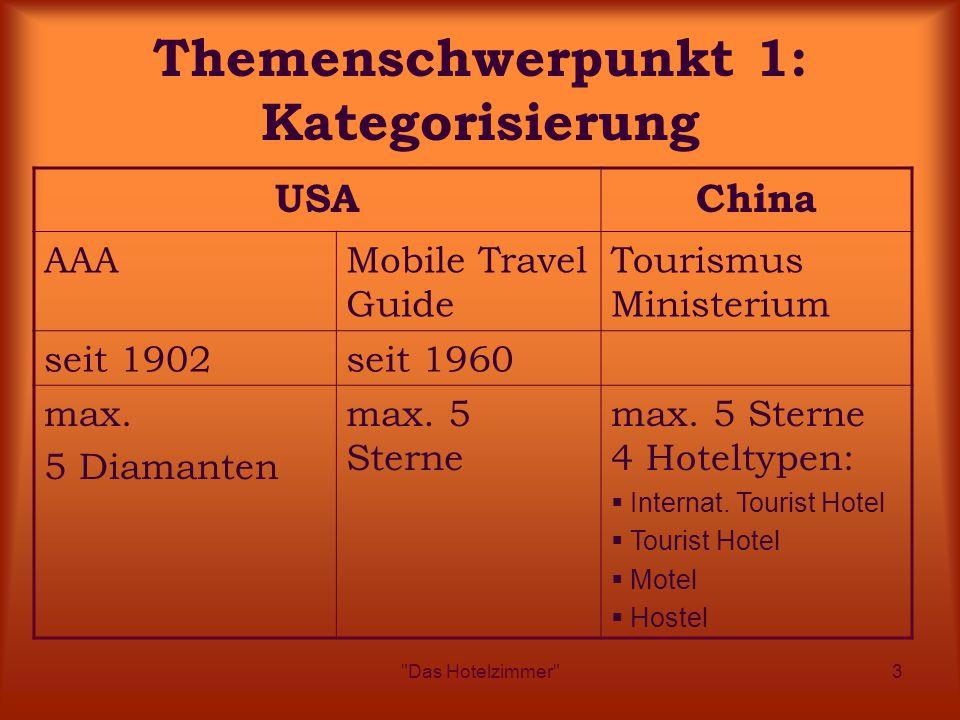 Das Hotelzimmer 3 Themenschwerpunkt 1: Kategorisierung USAChina AAAMobile Travel Guide Tourismus Ministerium seit 1902seit 1960 max.