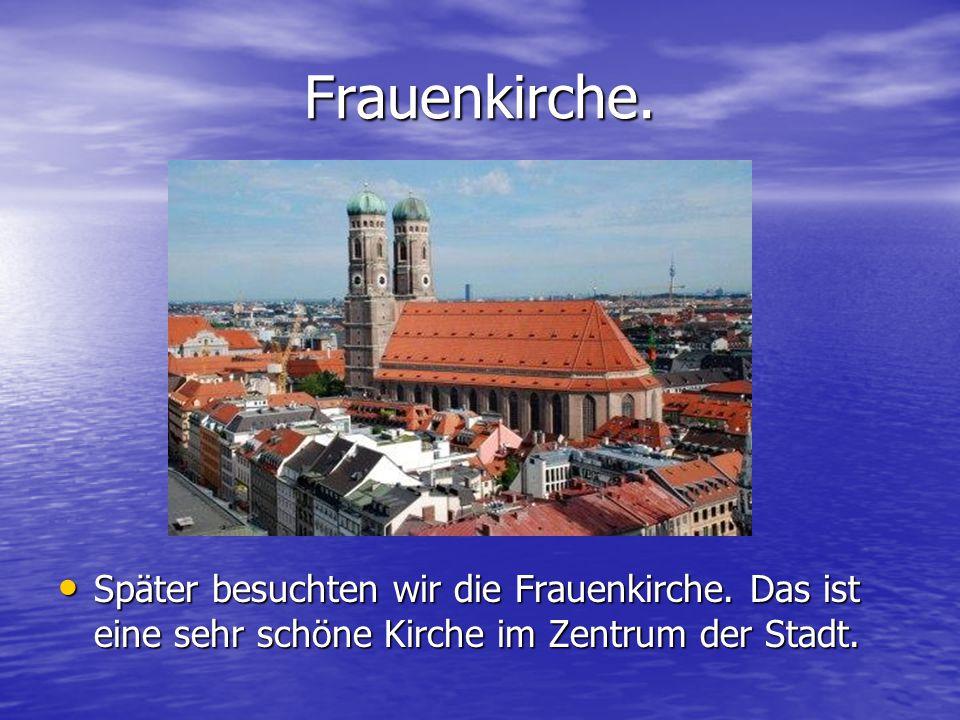 Frauenkirche. Später besuchten wir die Frauenkirche.