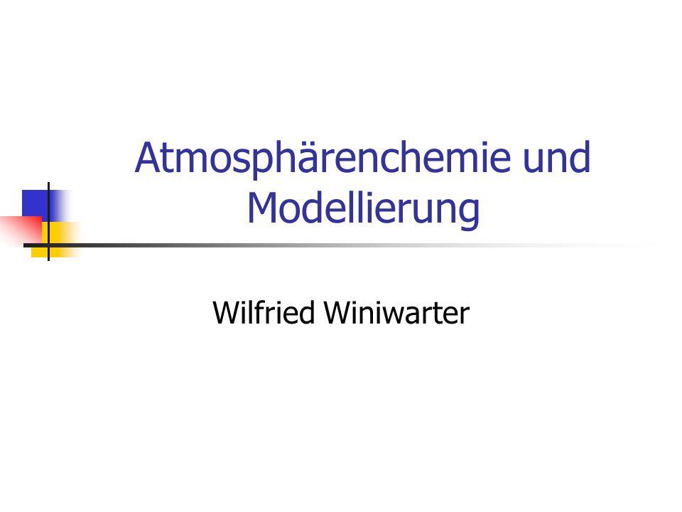 Themen  Atmosphärenchemie Umwandlungsprozesse atmosphärischer Spurenstoffe  Modellierung Methode zur Beschreibung / Aufklärung von Vorgängen