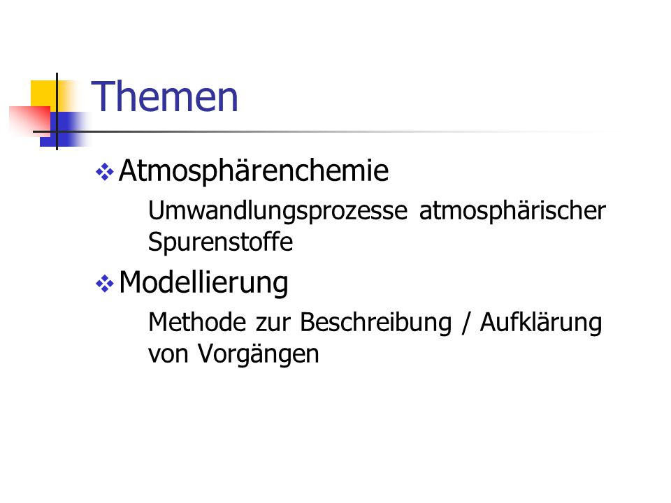 Inhalte (1) Was sind Modelle . Modelltheorie Was kann überhaupt dargestellt werden .