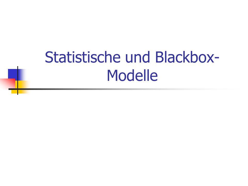 Statistische und Blackbox- Modelle