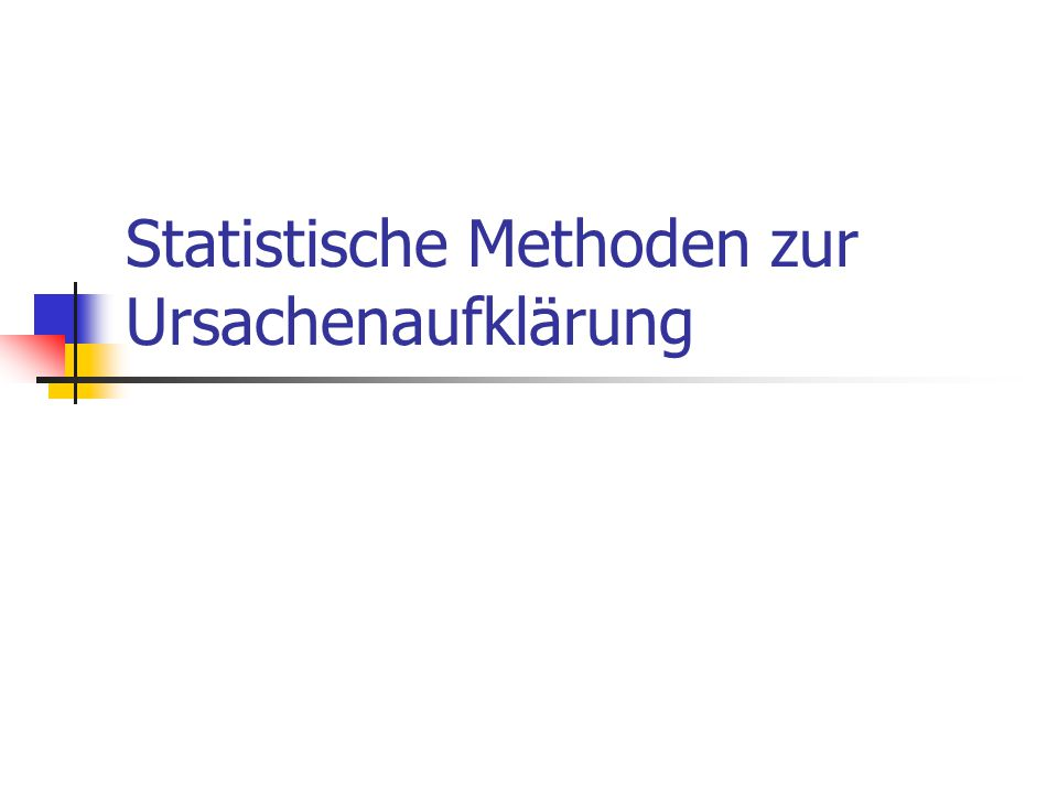 Statistische Methoden zur Ursachenaufklärung