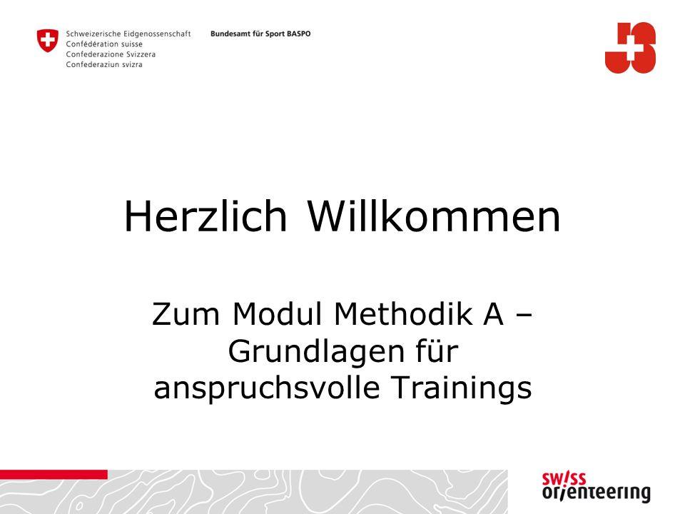 Herzlich Willkommen Zum Modul Methodik A – Grundlagen für anspruchsvolle Trainings