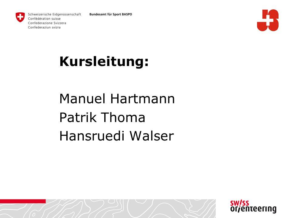Kursleitung: Manuel Hartmann Patrik Thoma Hansruedi Walser