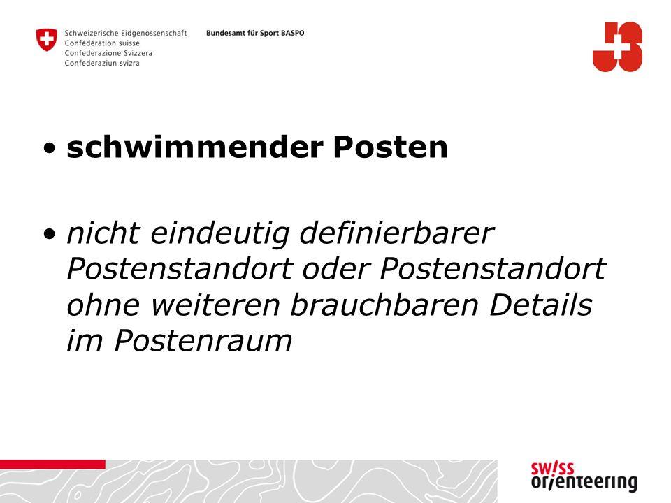 schwimmender Posten nicht eindeutig definierbarer Postenstandort oder Postenstandort ohne weiteren brauchbaren Details im Postenraum