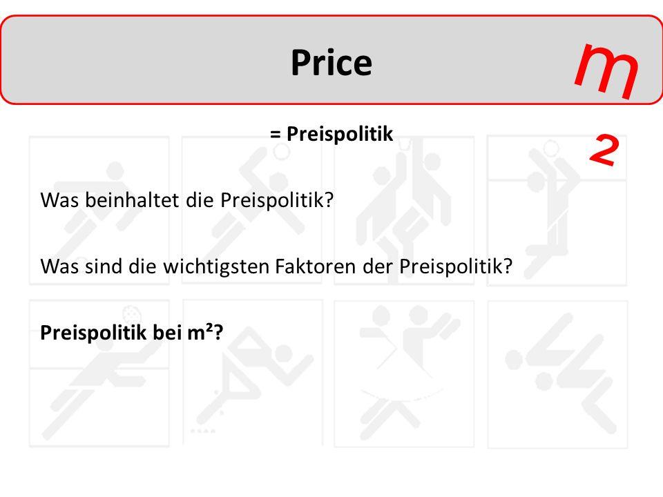 m²m² Price = Preispolitik Was beinhaltet die Preispolitik? Was sind die wichtigsten Faktoren der Preispolitik? Preispolitik bei m²?