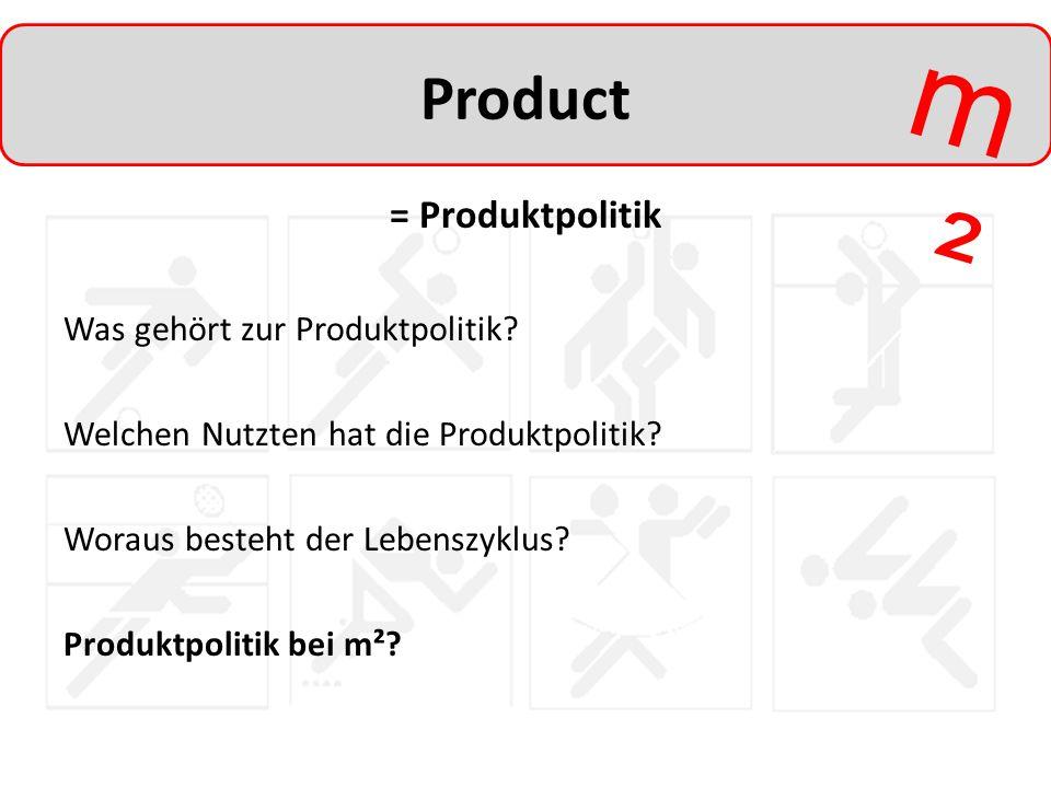 m²m² Product = Produktpolitik Was gehört zur Produktpolitik? Welchen Nutzten hat die Produktpolitik? Woraus besteht der Lebenszyklus? Produktpolitik b