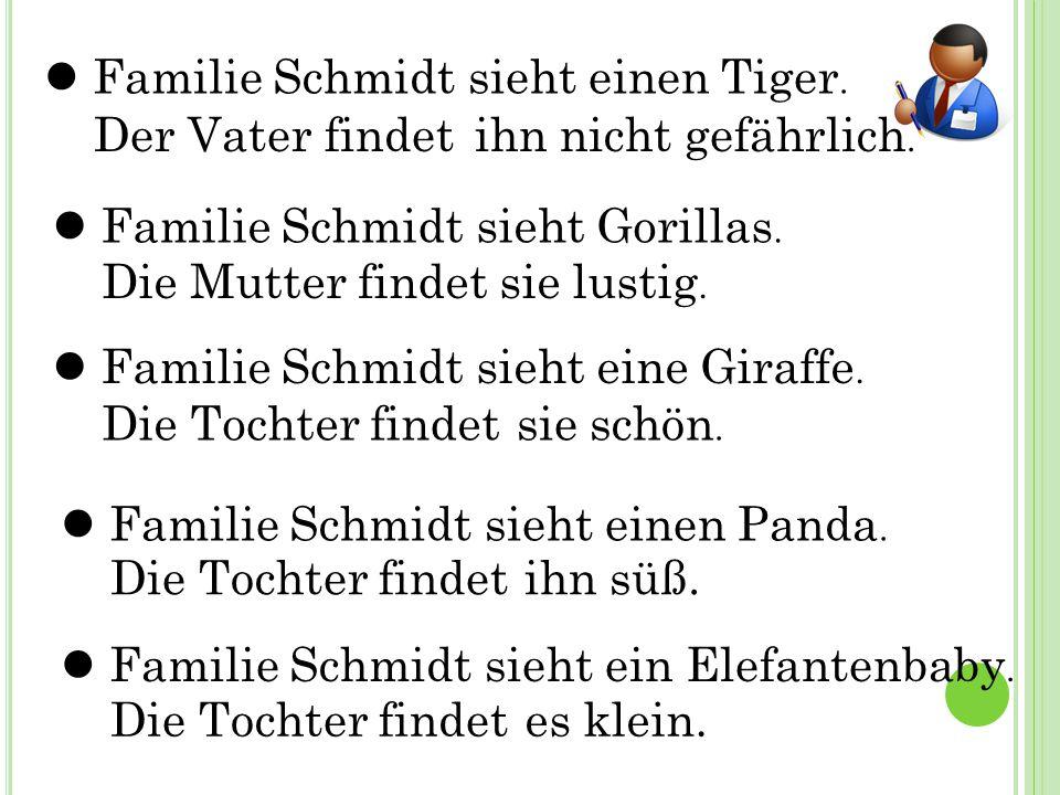 Familie Schmidt sieht einen Tiger. Der Vater findet Familie Schmidt sieht Gorillas.