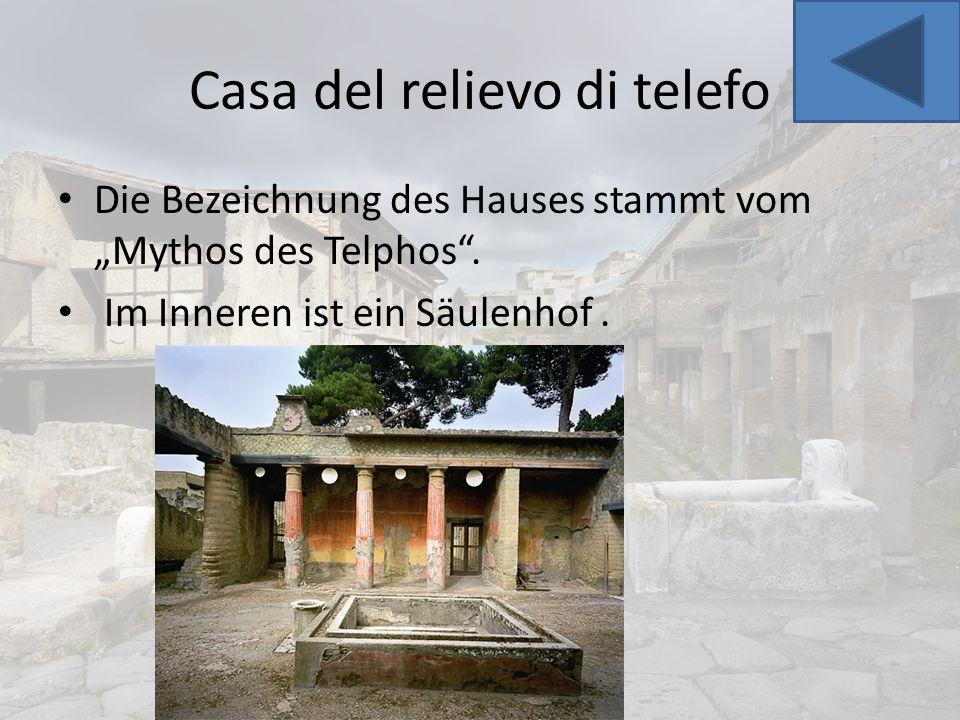 """Casa del relievo di telefo Die Bezeichnung des Hauses stammt vom """"Mythos des Telphos"""". Im Inneren ist ein Säulenhof."""
