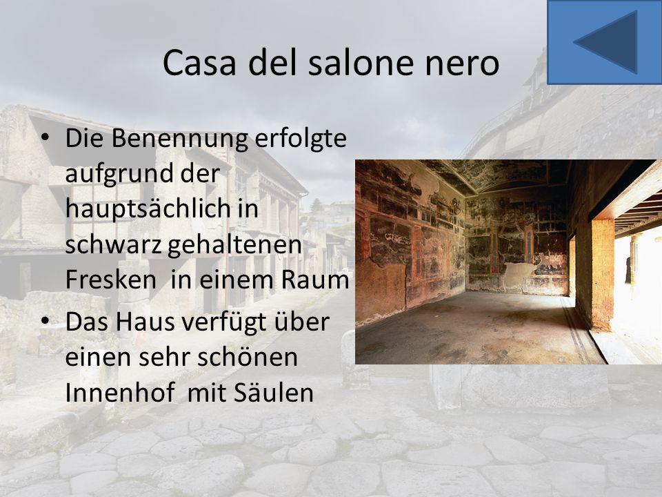 Casa del salone nero Die Benennung erfolgte aufgrund der hauptsächlich in schwarz gehaltenen Fresken in einem Raum Das Haus verfügt über einen sehr sc