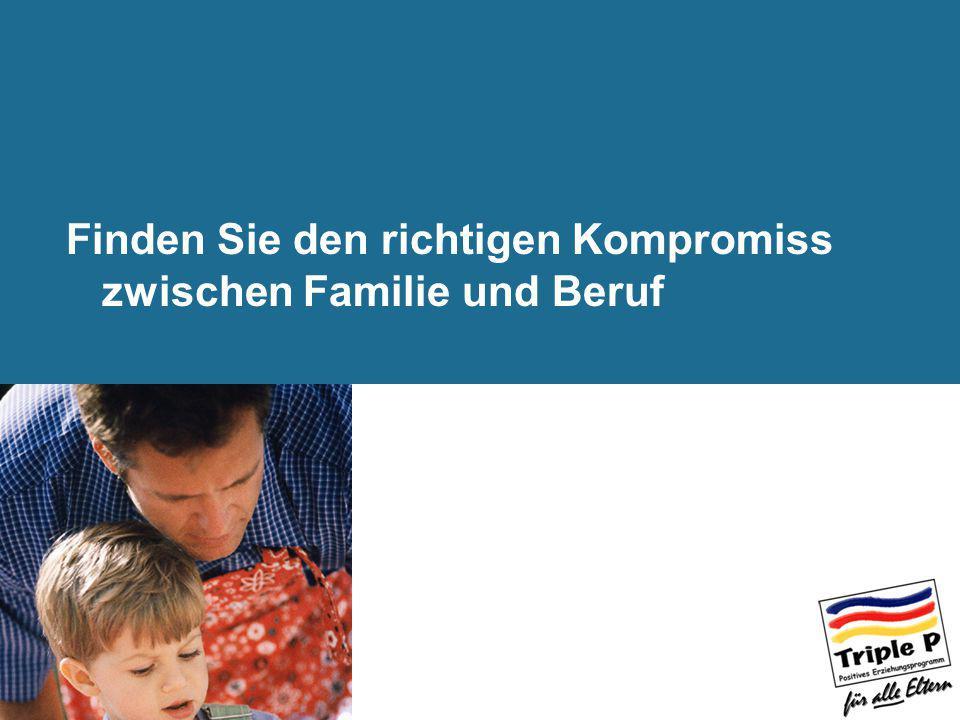 Finden Sie den richtigen Kompromiss zwischen Familie und Beruf