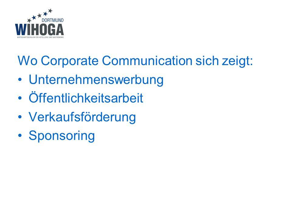 Wo Corporate Communication sich zeigt: Unternehmenswerbung Öffentlichkeitsarbeit Verkaufsförderung Sponsoring