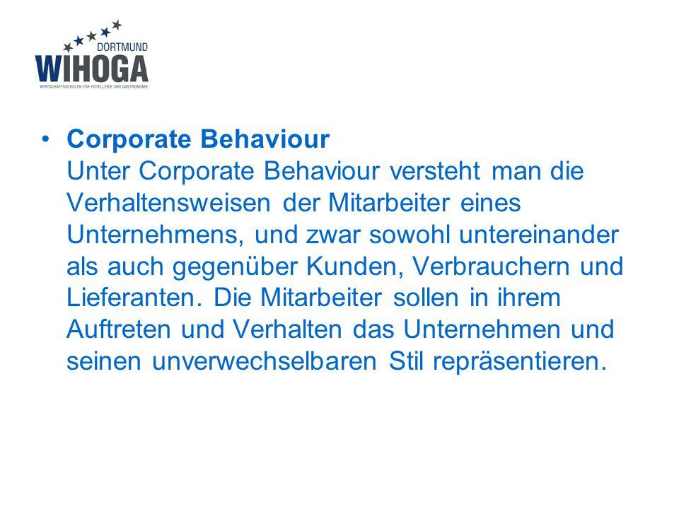 Corporate Behaviour Unter Corporate Behaviour versteht man die Verhaltensweisen der Mitarbeiter eines Unternehmens, und zwar sowohl untereinander als