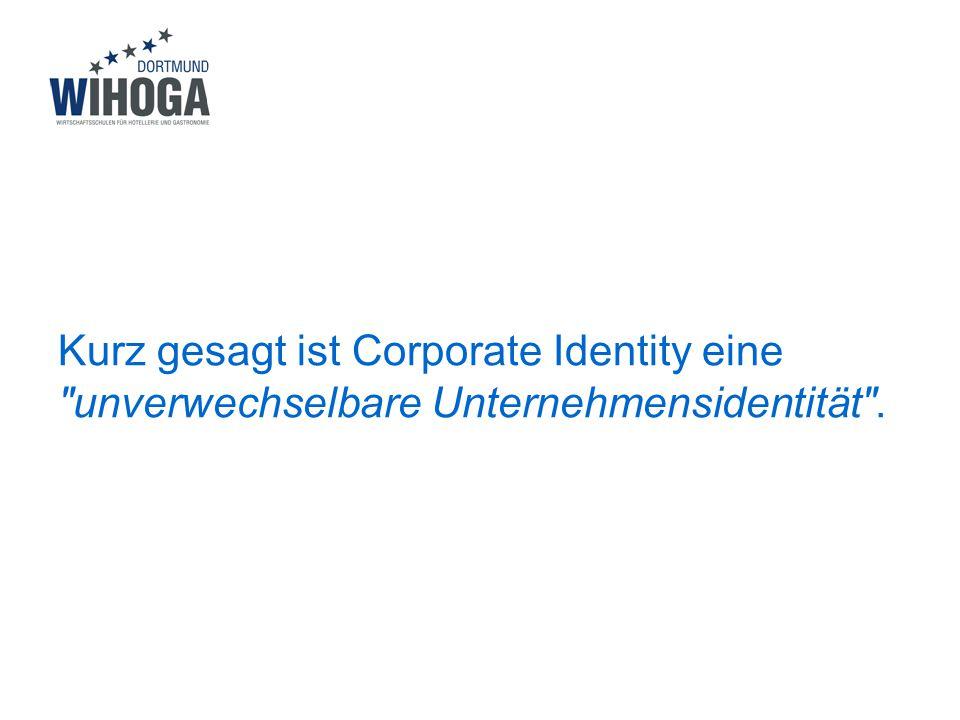 Kurz gesagt ist Corporate Identity eine