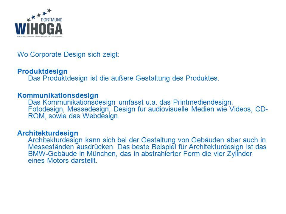 Wo Corporate Design sich zeigt: Produktdesign Das Produktdesign ist die äußere Gestaltung des Produktes. Kommunikationsdesign Das Kommunikationsdesign