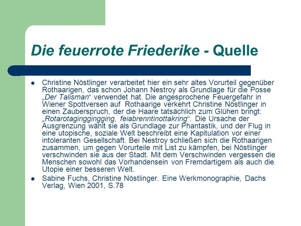 Die feuerrote Friederike - Quelle Christine Nöstlinger verarbeitet hier ein sehr altes Vorurteil gegenüber Rothaarigen, das schon Johann Nestroy als G