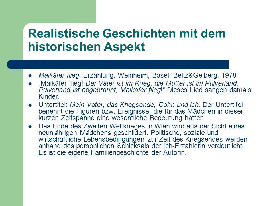 """Realistische Geschichten mit dem historischen Aspekt Maikäfer flieg. Erzählung. Weinheim, Basel: Beltz&Gelberg. 1978 """"Maikäfer flieg! Der Vater ist im"""