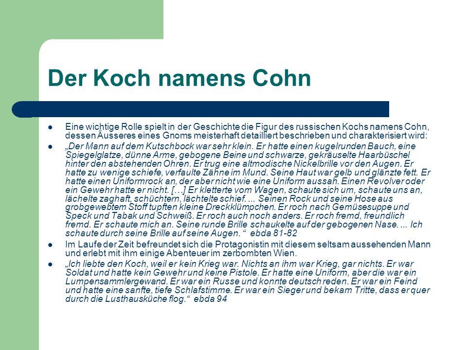 Der Koch namens Cohn Eine wichtige Rolle spielt in der Geschichte die Figur des russischen Kochs namens Cohn, dessen Äusseres eines Gnoms meisterhaft