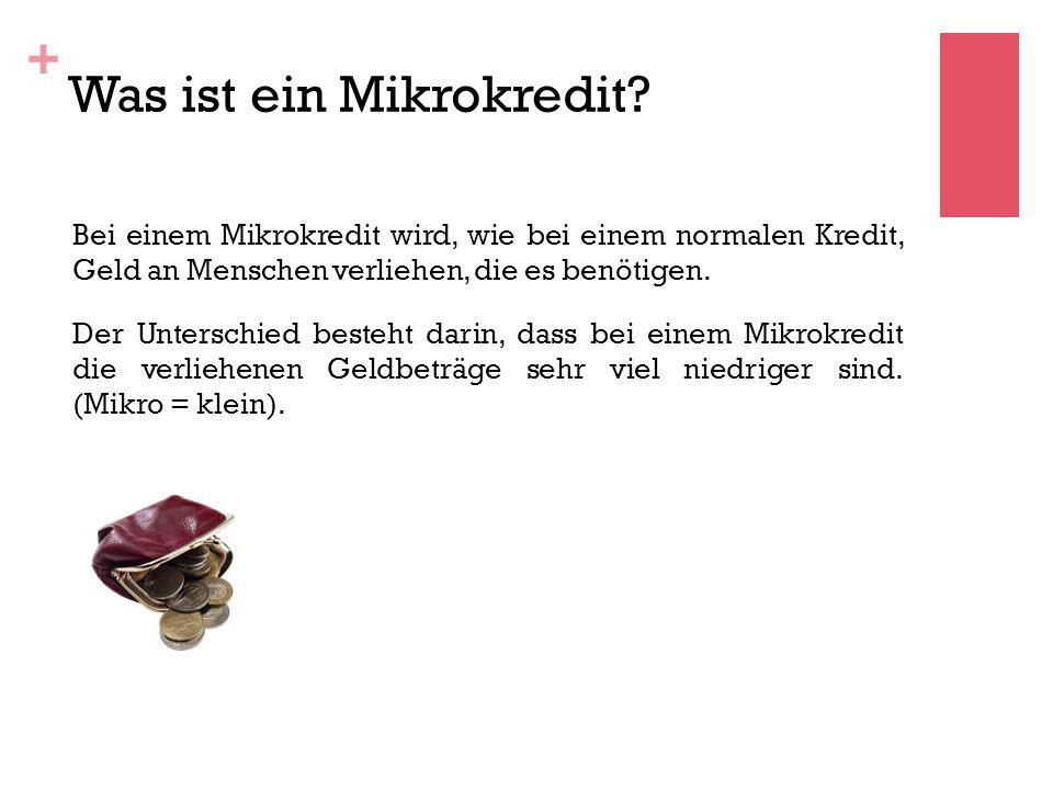 + Was ist ein Mikrokredit.