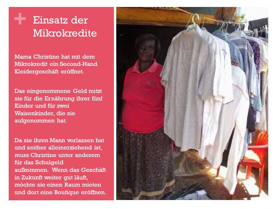 + Mama Christine hat mit dem Mikrokredit ein Second-Hand Kleidergeschäft eröffnet.