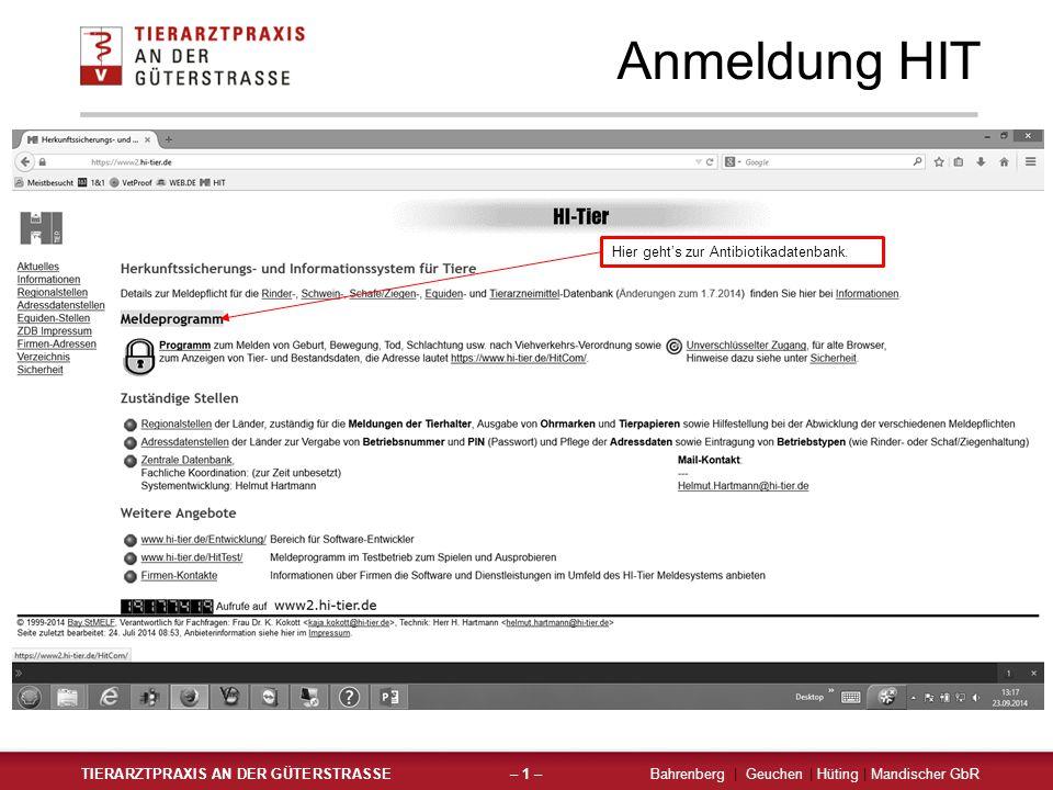 Anmeldung HIT TIERARZTPRAXIS AN DER GÜTERSTRASSEBahrenberg | Geuchen | Hüting | Mandischer GbR– 1 – Hier geht's zur Antibiotikadatenbank.