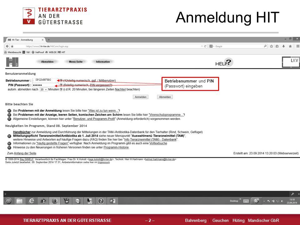 Anmeldung HIT TIERARZTPRAXIS AN DER GÜTERSTRASSEBahrenberg | Geuchen | Hüting | Mandischer GbR– 2 – Betriebsnummer und PIN (Passwort) eingeben 0512345