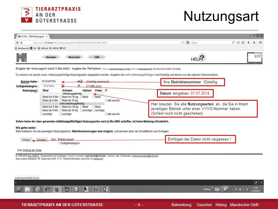 Nutzungsart TIERARZTPRAXIS AN DER GÜTERSTRASSEBahrenberg | Geuchen | Hüting | Mandischer GbR– 5 – Einfügen der Daten nicht vergessen ! Ihre Betriebsnu