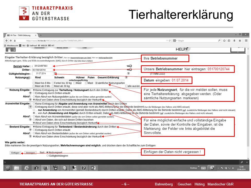 Tierhaltererklärung TIERARZTPRAXIS AN DER GÜTERSTRASSEBahrenberg | Geuchen | Hüting | Mandischer GbR– 6 – Ihre Betriebsnummer Unsere Betriebsnummer hier eintragen: 051700120744 Für jede Nutzungsart, für die wir melden sollen, muss eine Tierhaltererklärung abgegeben werden.
