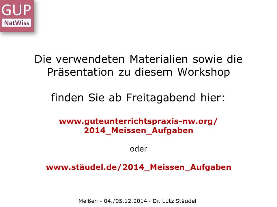 Eine kleine Aufgaben-Sequenz Zum Start: Meißen - 04./05.12.2014 - Dr. Lutz Stäudel