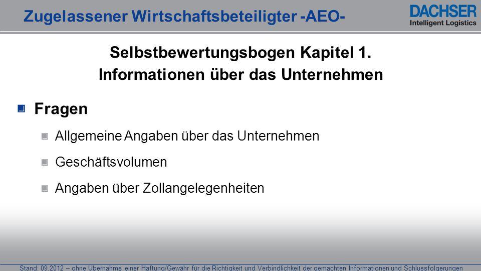 Stand: 09.2012 – ohne Übernahme einer Haftung/Gewähr für die Richtigkeit und Verbindlichkeit der gemachten Informationen und Schlussfolgerungen Selbst