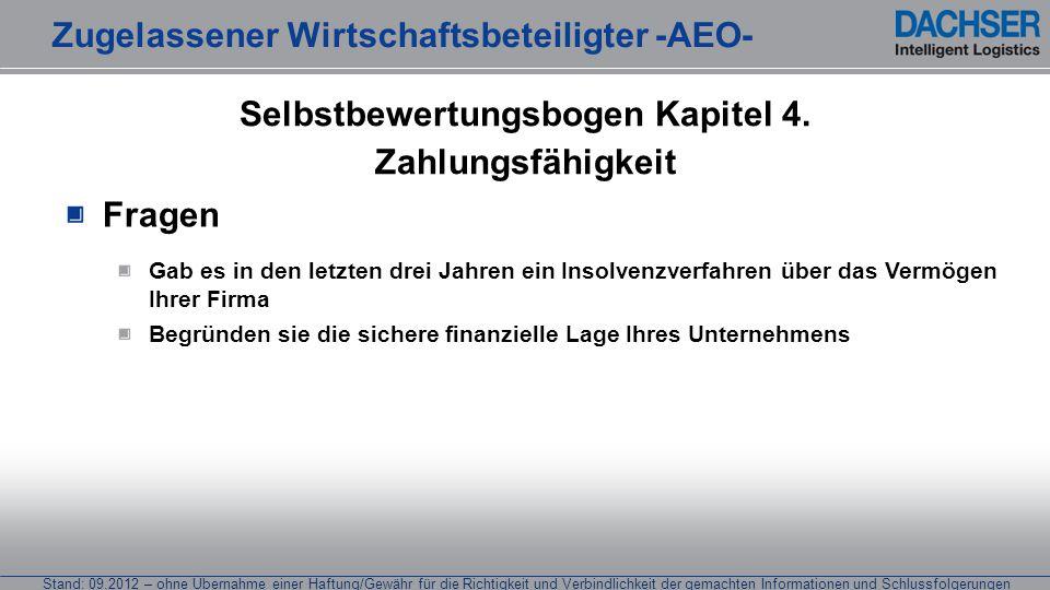 Stand: 09.2012 – ohne Übernahme einer Haftung/Gewähr für die Richtigkeit und Verbindlichkeit der gemachten Informationen und Schlussfolgerungen Fragen