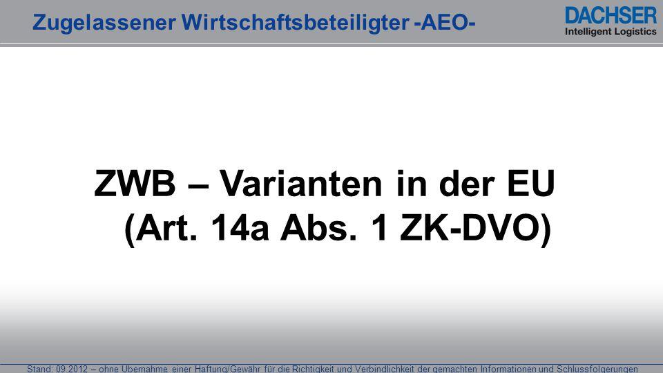 Stand: 09.2012 – ohne Übernahme einer Haftung/Gewähr für die Richtigkeit und Verbindlichkeit der gemachten Informationen und Schlussfolgerungen Weiterführende Informationen Zugelassener Wirtschaftsbeteiligter -AEO-