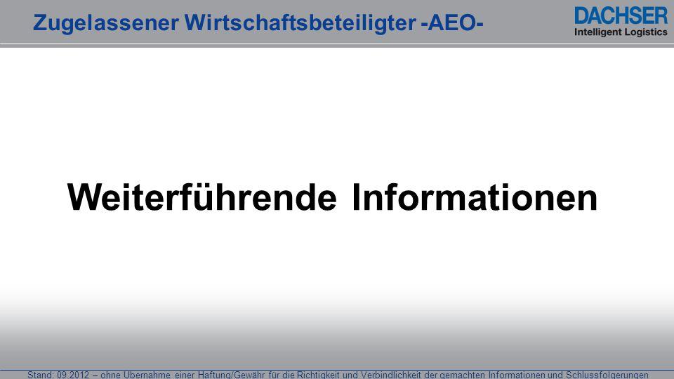 Stand: 09.2012 – ohne Übernahme einer Haftung/Gewähr für die Richtigkeit und Verbindlichkeit der gemachten Informationen und Schlussfolgerungen Weiter