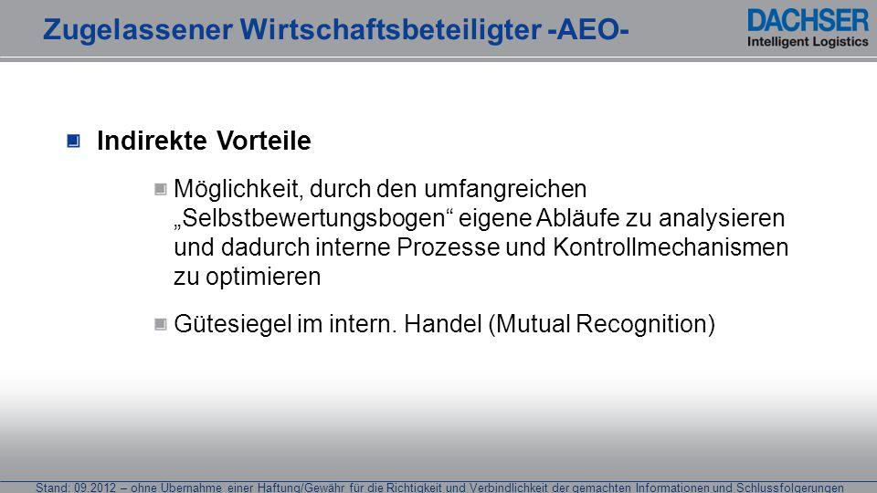 Stand: 09.2012 – ohne Übernahme einer Haftung/Gewähr für die Richtigkeit und Verbindlichkeit der gemachten Informationen und Schlussfolgerungen Der Weg zur Bewilligung Zugelassener Wirtschaftsbeteiligter -AEO-