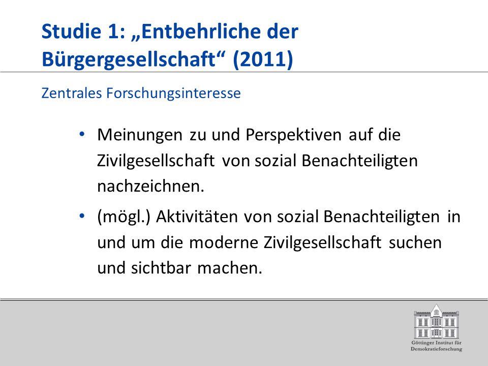 """Studie 1: """"Entbehrliche der Bürgergesellschaft (2011) Meinungen zu und Perspektiven auf die Zivilgesellschaft von sozial Benachteiligten nachzeichnen."""