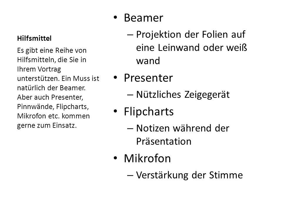 Hilfsmittel Beamer – Projektion der Folien auf eine Leinwand oder weiß wand Presenter – Nützliches Zeigegerät Flipcharts – Notizen während der Präsent