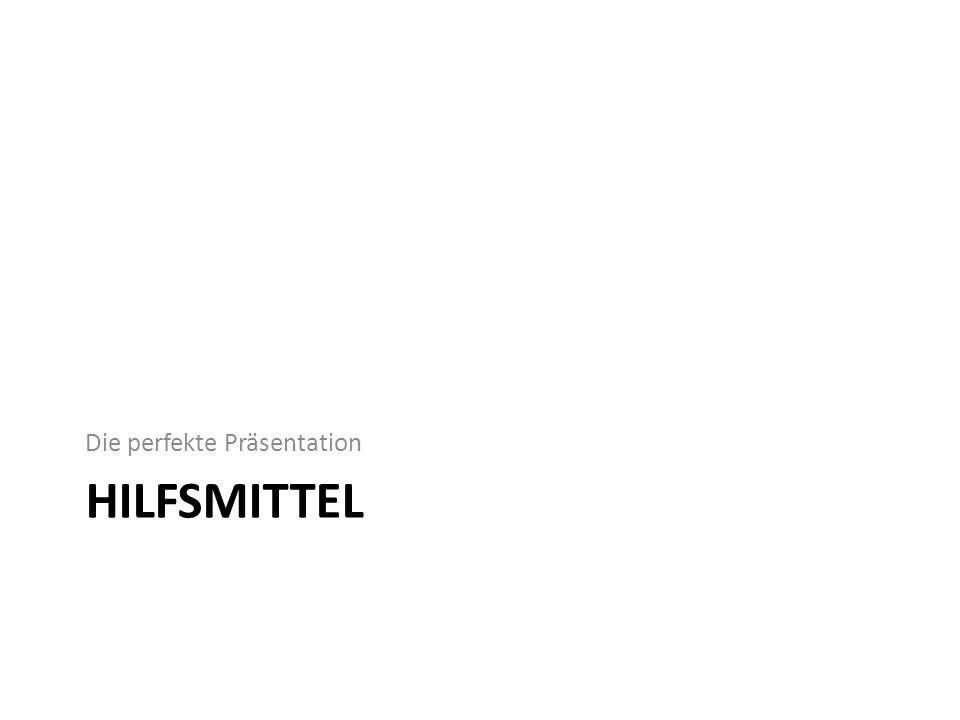 HILFSMITTEL Die perfekte Präsentation