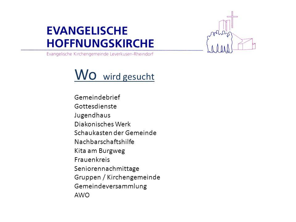 Wo wird gesucht Gemeindebrief Gottesdienste Jugendhaus Diakonisches Werk Schaukasten der Gemeinde Nachbarschaftshilfe Kita am Burgweg Frauenkreis Seni